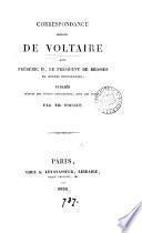 Correspondance inédite ... avec Frédéric ii, le président de Brosses et autres personnages, publ. avec des notes par T. Foisset. [With]