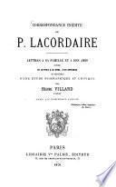 Correspondance inédite du P. Jean Baptiste Henri Dominique Lacordaire