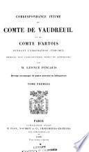 Correspondance intime du comte Vaudreuil et du comte d'Artois pendant l'émigration (1789-1815)