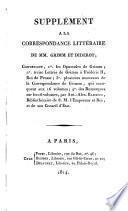 Correspondance litteraire, philosophique et critique, adressee a un souverain d' Allemagne