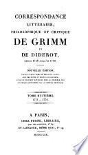 Correspondance littéraire, philosophique et critique de Grimm et de Diderot, depuis 1753 jusqu'en 1790