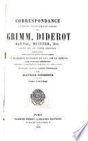 Correspondance littéraire, philosophique et critique par Grimm, Diderot, Raynal, Meister, etc