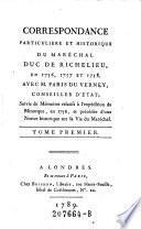 Correspondance Particulière Et Historique Du Maréchal Duc De Richelieu, En 1756, 1757 Et 1758, Avec M. Paris Du Vernay, Conseiller D'État