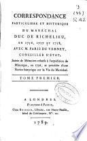 Correspondance particuliere et historique du Maréchal duc de Richelieu en 1756, 1757 et 1758 avec M. Paris du Verney, conseiller d'État ...