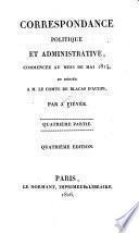 Correspondance politique et administrative commencée au mois de mai 1814