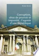 Corruption, abus de pouvoir et impunité: l'agonie d'une République