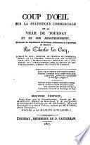 Coup-d'oeil sur la statistique commerciale de la ville de Tournay et de son arrondissement