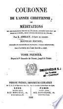 Couronne de l'année chrétienne ou méditations sur les principales vérités de l'Evangile...