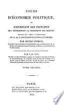 Cours d'économie politique, ou, Exposition des principes qui déterminent la prosperité des nations, avec des notes par J.-B. Say