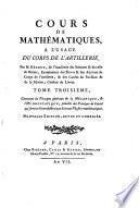 Cours de mathématiques à l'usage du corps de l'artillerie....