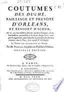 Coutumes des duché, bailliage et prévôté d'Orléans, et ressort d'iceux ...