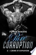 Crime et Expiation: Pure Corruption, Volume 2