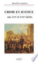 Crime et justice aux XVIIe et XVIIIe siècles