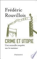 Crime et utopie. Une nouvelle enquête sur le nazisme