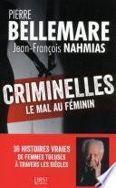 Criminelles : le mal au féminin - 40 histoires vraies de femmes tueuses à travers les siècles