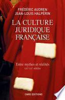 Culture juridique française. Entre mythes et réalités, XIXè - XXè (La)