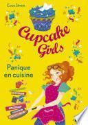 Cupcake Girls - tome 08 : Panique en cuisine