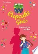 Cupcake Girls - tome 17 : La surprise du chef