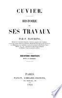 Cuvier. Histoire de ses travaux. 2. ed. rev. et corr