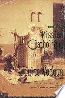 Dahomey 1930 : mission catholique et culte vodoun
