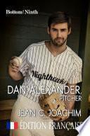 Dan Alexander, Pitcher (Édition Française)