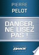 Danger, ne lisez pas !