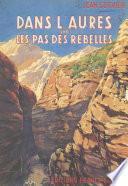 Dans l'Aurès sur les pas des rebelles