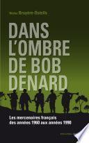 Dans l'ombre de Bob Denard
