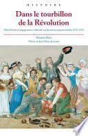 Dans le tourbillon de la Révolution