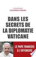 Dans les secrets de la diplomatie vaticane