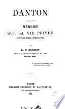 Danton. Mémoire sur sa vie privée (appuyé de pièces justificatives).