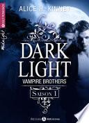 Dark Light - Vampire Brothers (intégrale saison 1)
