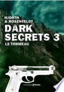 Dark secrets 3 - Le tombeau
