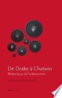De Drake à Chatwin. Rhétoriques de la découverte