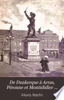 De Dunkerque à Arras, Péronne et Montididier ...
