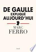 De Gaulle expliqué aujourd'hui