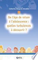 De l'âge de raison à l'adolescence : quelles turbulences à découvrir ?