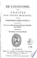 De l'allégorie, ou Traités sur cette matière par Winckelmann, Addison, Sulzer, etc