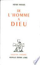 DE L' HOMME A DIEU Par HENRI MASSIS
