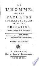 De l'homme, de ses facultes intellectuelles et de son education