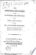 De l'influence des passions sur le bonheur des individus et des nations. Par Mad. la Baronne Stael De Holstein