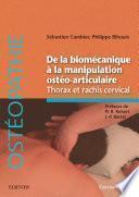 De la biomécanique à la manipulation ostéo-articulaire. Thorax et rachis cervical