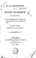 De la constitution de la dette publique de France, et de l'influence qu'elle exerce sur son extinction par le remboursement