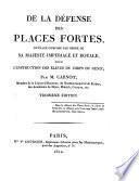 De la défense des places fortes, ouvrage composé par ordre de Sa Majesté impériale et royale pour l'instruction des élèves du Corps du génie