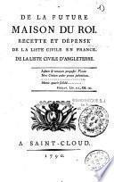 De la Future Maison du roi : recette et dépense de la liste civile en France. De la liste civile d'Angleterre