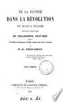 De la justice dans la Révolution et dans l'Église, nouveaux principes de philosophie pratique