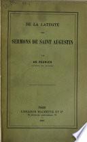 De la latinité des sermons de Saint Augustin ...