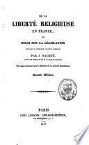 De la liberté religieuse en France ou essai sur la législation relative à l'exercice de cette liberté