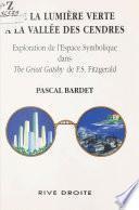 De la lumière verte à la vallée des cendres : Exploration de l'espace symbolique dans The Great Gatsby de F.S. Fitzgerald