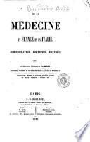 De la medecine en France et en Italie administration, doctrines, pratique par le docteur Hippolyte Combes